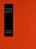 Frank Lloyd Wright - L'estampe japonaise - Une interprétation.