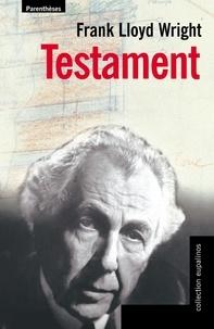 Frank-Lloyd Wright - Testament.
