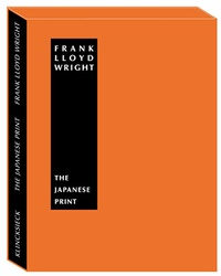 Frank-Lloyd Wright - The Japanese Print : an interpretation.