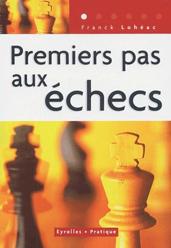 Frank Lohéac-Ammoun - Premiers pas aux échecs.
