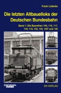 Die letzten Altbauelloks der Deutschen Bundesbahn - Band 1, Die Baureihen 104, 116, 117, 118, 119, 132, 144, 144.5 und 145.pdf
