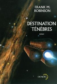 Frank-M Robinson - Destination ténèbres.