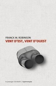 Frank-M Robinson - Vent d'est, vent d'ouest.