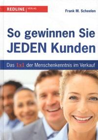 Frank-M Scheelen - So gewinnen Sie jeden Kunden.