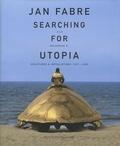 Frank Maes - Jan Fabre : à la recherche d'Utopia - Sculptures & installations, 1977-2005.