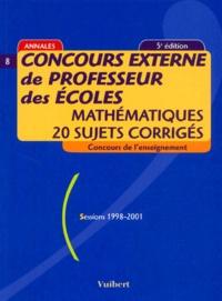 Frank Marchand - Concours externe de professeur des écoles : mathématiques, 20 sujets corrigés - Sessions 1998-2001.