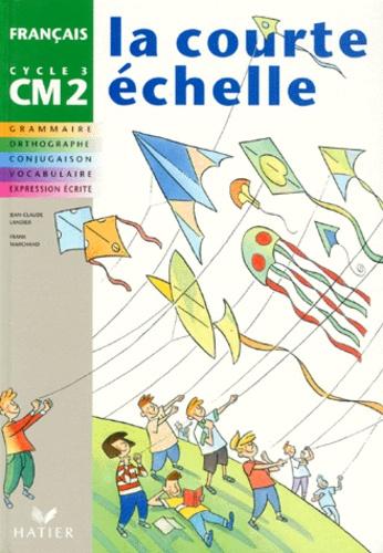 Francais Cm2 La Courte Echelle Grammaire Orthographe Conjugaison Vocabulaire Expression Ecrite