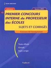 Frank Marchand - Premier concours interne de professeur des écoles - Sujets et corrigés Session 2003.