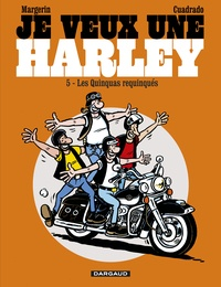 Frank Margerin et Marc Cuadrado - Je veux une Harley Tome 5 : Quinquas requinqués.