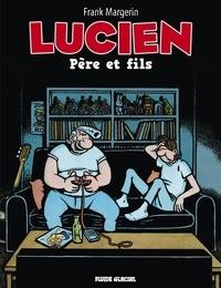 Frank Margerin - Lucien Tome 10 : Père et fils.