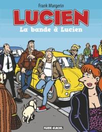 Frank Margerin - Lucien Tome 11 : La bande à Lucien.