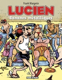 Frank Margerin - Lucien Tome 2 : Bananes métalliques.