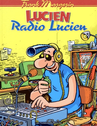 Frank Margerin - Lucien Tome 3 : Radio Lucien.