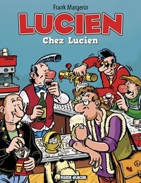 Frank Margerin - Lucien Tome 4 : Chez Lucien.