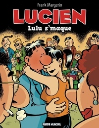 Frank Margerin - Lucien Tome 6 : Lulu s'maque.