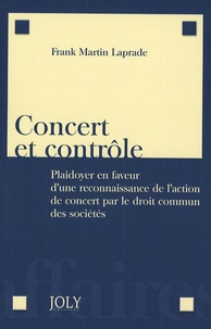 Concert et contrôle - Plaidoyer en faveur dune reconnaissance de laction de concert par le droit commun des sociétés.pdf