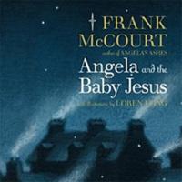 Frank McCourt - Angela and the Baby Jesus.
