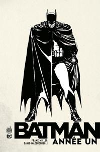Téléchargez des livres en français Batman - Année un par Frank Miller, Ed Brubaker, David Mazzucchelli, Doug Mahnke en francais