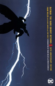 Frank Miller - Batman  : The Dark Knight Returns - 30th anniversary edition.