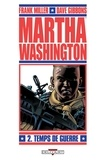 Frank Miller - Martha Washington T02 - Temps de guerre.