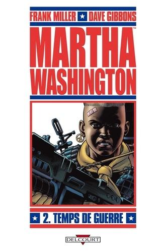 Frank Miller et Dave Gibbons - Martha Washington Tome 2 : Temps de guerre.
