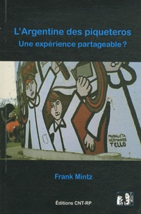 Frank Mintz - L'Argentine des piqueteros - Une expérience partageable ?.
