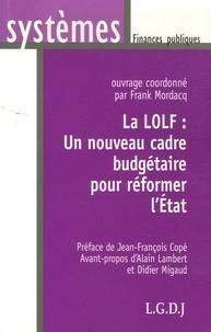 Frank Mordacq - La LOLF : un nouveau cadre budgétaire pour réformer l'Etat.