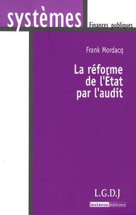 Frank Mordacq - La réforme de l'Etat par l'audit.