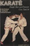 Frank Morvan-Denègre et Guy Sauvin - Karaté - La technique, la tactique, l'entraînement.