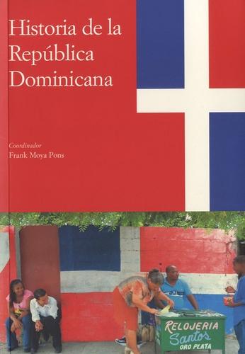 Frank Moya Pons - Historia de la República Dominicana.