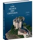 Frank Mulliez et Denis Picard - Une France des châteaux.