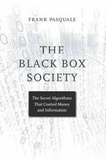 Frank Pasquale - The Black Box Society - The Secret Algorithms That Control Money and Information.