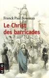 Frank-Paul Bowman - Le Christ des barricades - 1789-1848.