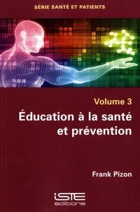Frank Pizon - Education à la santé et prévention - Volume 3.