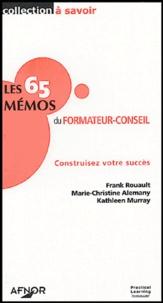 Frank Rouault - Les 65 mémos du formateur-conseil - Construisez votre succès.