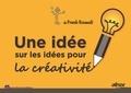 Frank Rouault - Une idée sur les idées pour la créativité.