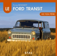Frank Rousset - Le Ford Transit de mon père.