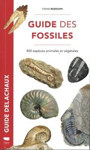Frank Rudolph - Guide des fossiles - 400 espèces fossiles végétales et animales.