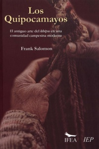 Frank Salomon - Los Quipocamayos - El antiguo arte del khipu en una comunidad campesina moderna.