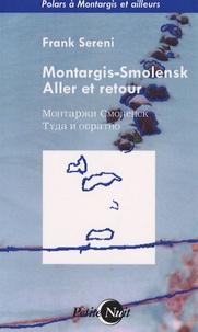 Frank Sereni - Montargis-Smolensk aller et retour.