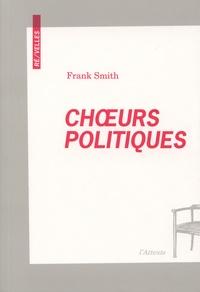 Frank Smith - Choeurs politiques - Poème dramatique pour voix.