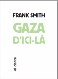 Frank Smith - Gaza d'ici là.
