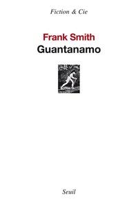 Frank Smith - Guantanamo.