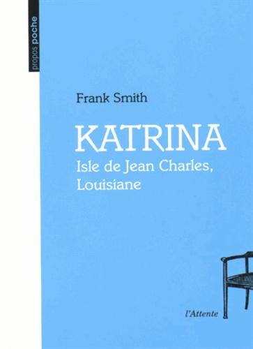 Frank Smith - Katrina - Isle de Jean Charles, Louisiane.