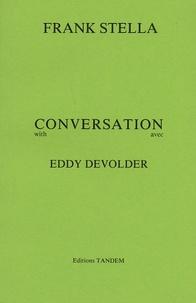 Frank Stella - Conversation avec Eddy Devolder - Edition bilingue français-anglais.