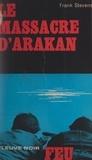 Frank Stevens et Bruno Martin - Le massacre d'Arakan.