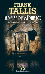 Frank Tallis - Les carnets de Max Liebermann  : La valse de Méphisto.