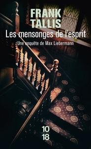 Frank Tallis - Les carnets de Max Liebermann  : Les mensonges de l'esprit.