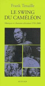 Le swing du caméléon. Musiques et chansons africaines 1950-2000.pdf