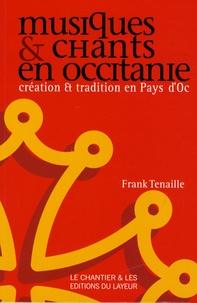 Frank Tenaille - Musiques et chants en Occitanie - Création et tradition en Pays d'Oc.
